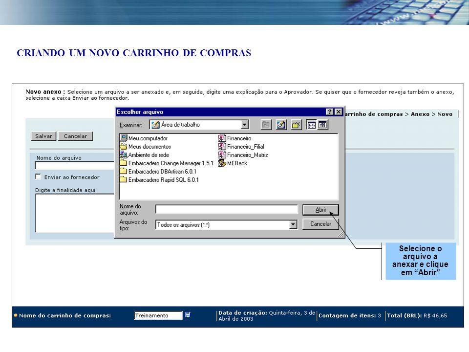 """Clique em """"Procurar"""" para localizar o arquivo Selecione o arquivo a anexar e clique em """"Abrir"""" CRIANDO UM NOVO CARRINHO DE COMPRAS"""