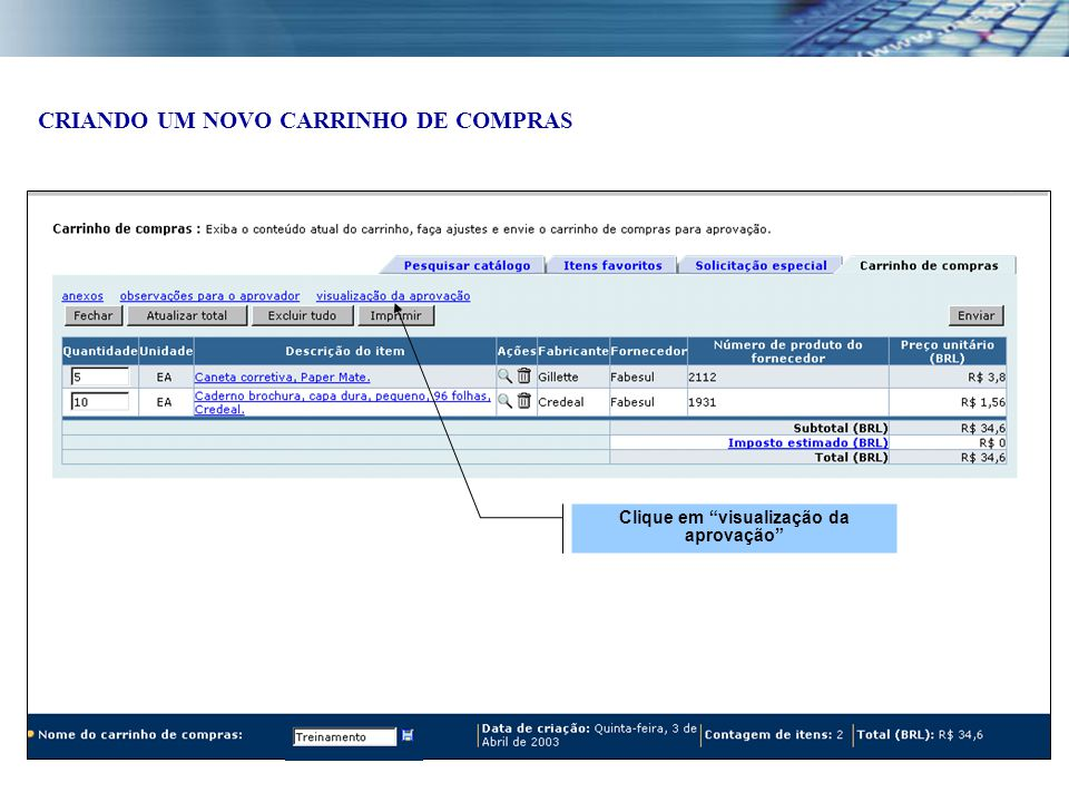"""Clique em """"visualização da aprovação"""" CRIANDO UM NOVO CARRINHO DE COMPRAS"""