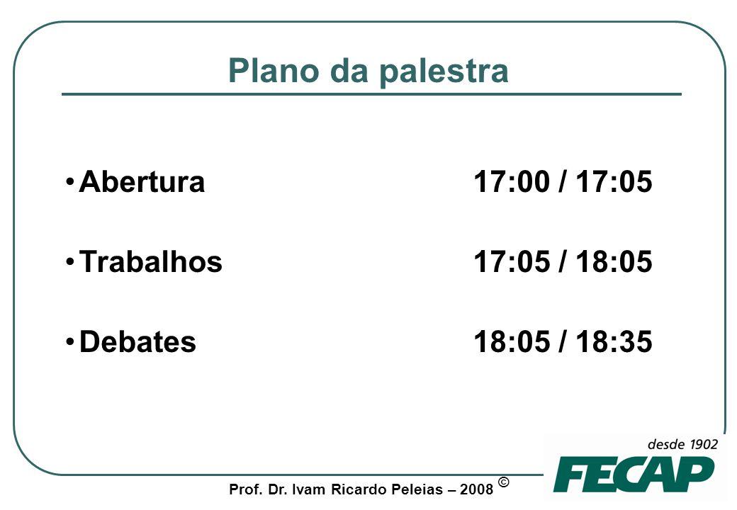Prof.Dr. Ivam Ricardo Peleias – 2008 © Objetivos da aula expositiva Ou propósitos (Godoy, 1988, p.