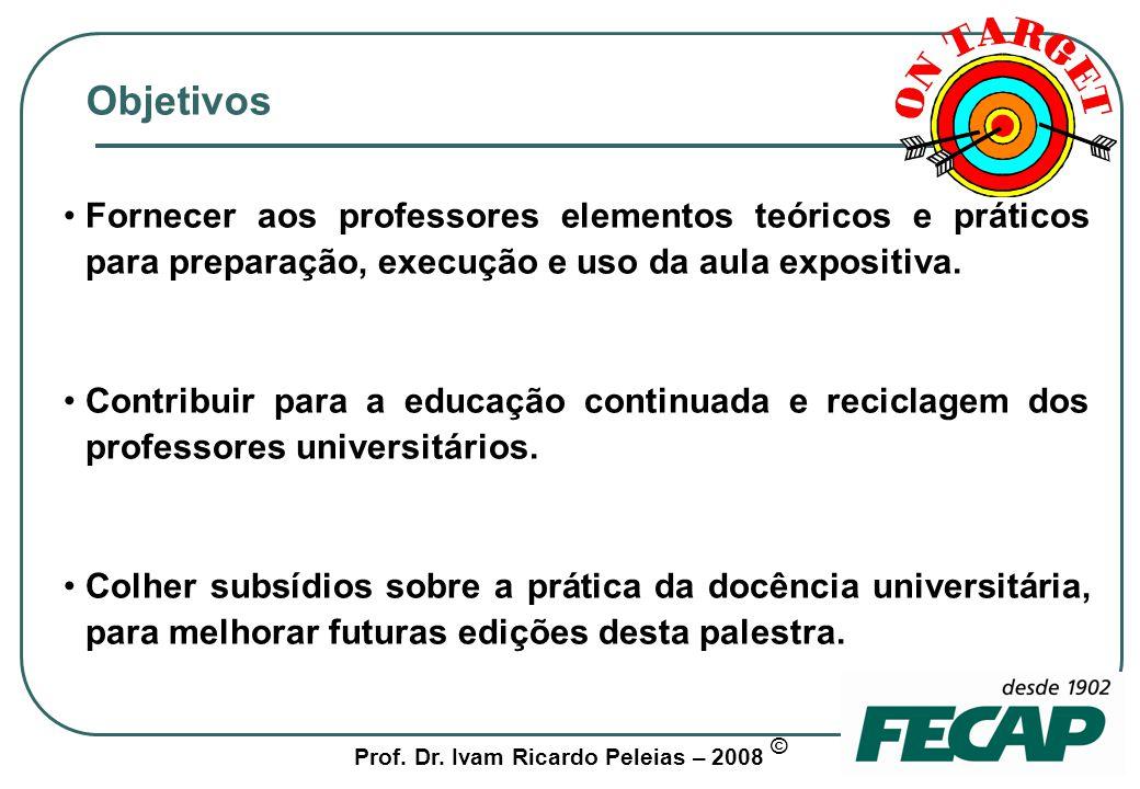 Prof.Dr. Ivam Ricardo Peleias – 2008 © A preparação da aula – 1 de 2 Tudo o que se faz pela 1 a.