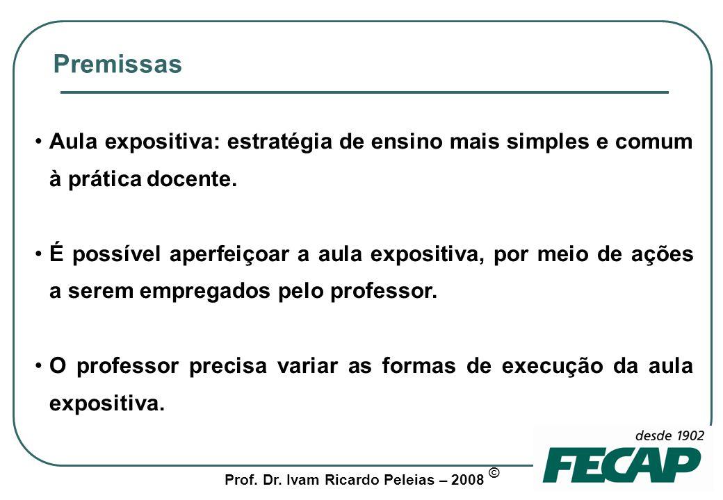 Prof. Dr. Ivam Ricardo Peleias – 2008 © Estágios da aula expositiva