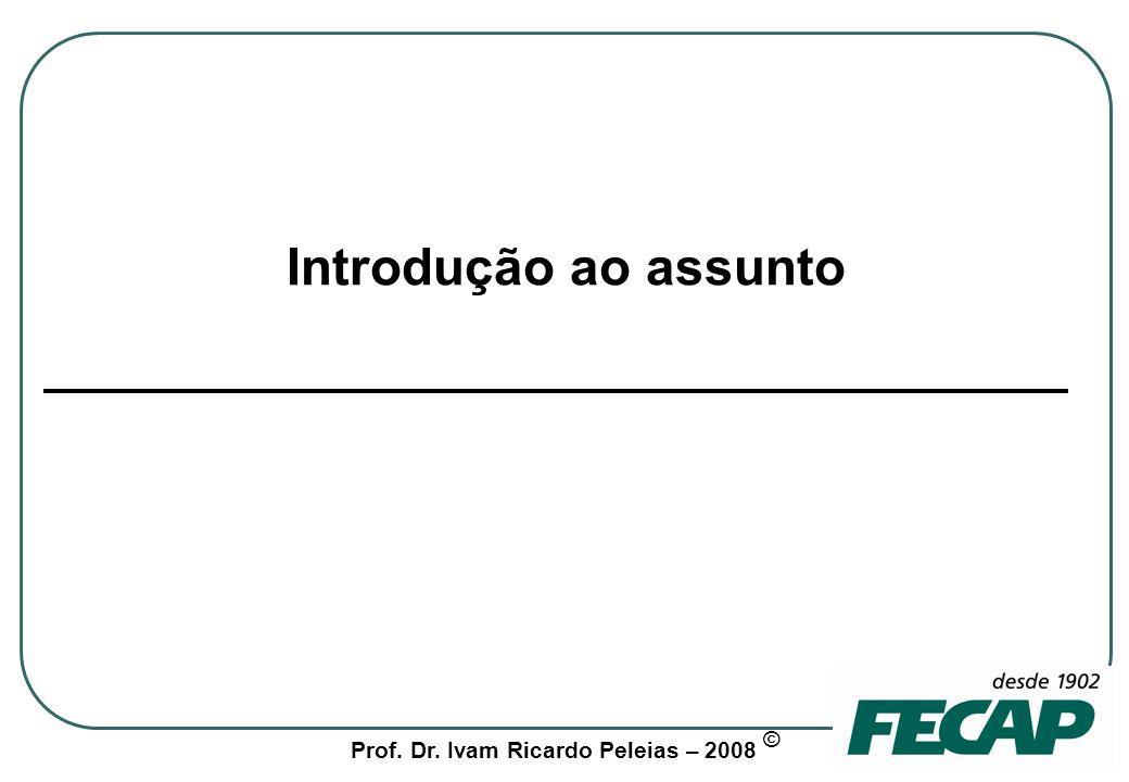 Prof.Dr. Ivam Ricardo Peleias – 2008 © Estágios da aula expositiva – 1 de 3 1 a.