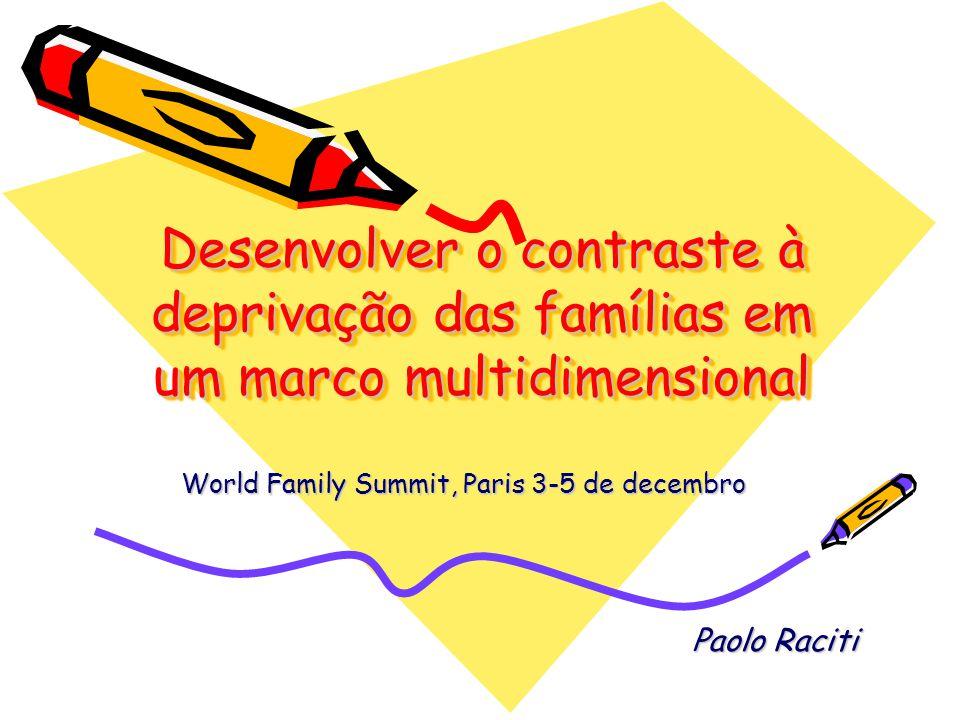 Desenvolver o contraste à deprivação das famílias em um marco multidimensional World Family Summit, Paris 3-5 de decembro Paolo Raciti
