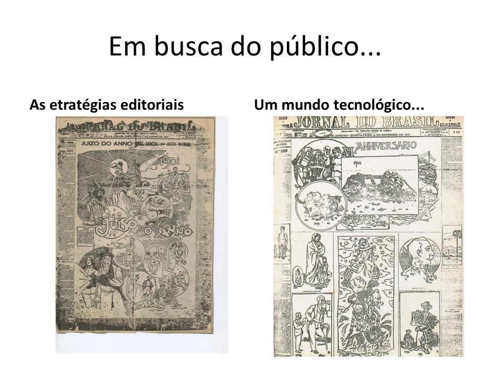 As etratégias editoriaisUm mundo tecnológico...