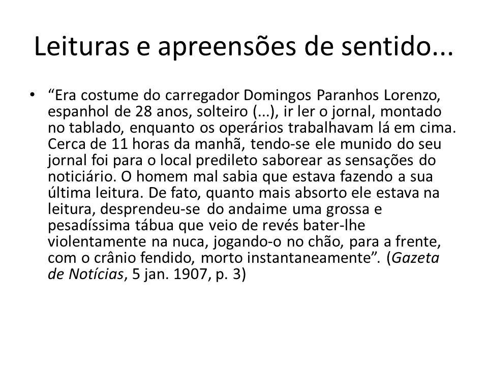 """Leituras e apreensões de sentido... """"Era costume do carregador Domingos Paranhos Lorenzo, espanhol de 28 anos, solteiro (...), ir ler o jornal, montad"""
