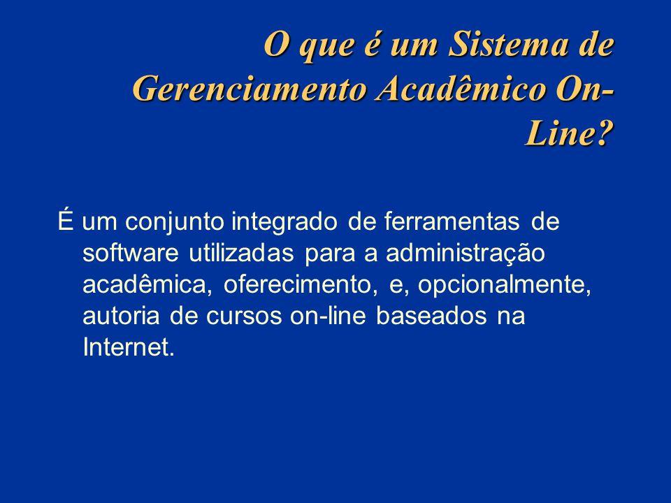 O que é um Sistema de Gerenciamento Acadêmico On- Line? É um conjunto integrado de ferramentas de software utilizadas para a administração acadêmica,