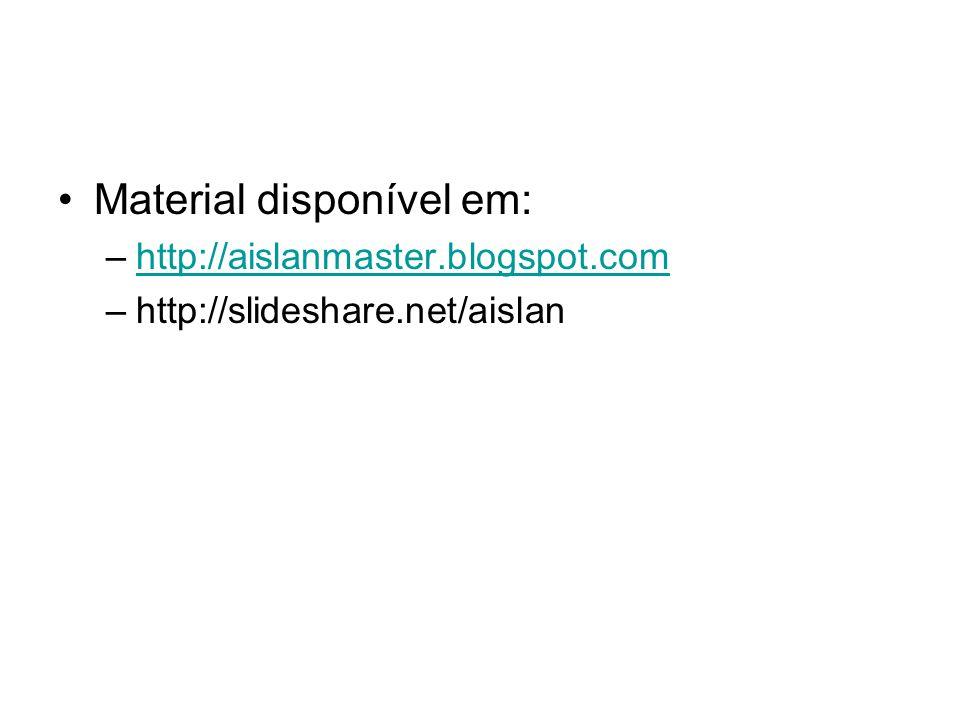 Material disponível em: –http://aislanmaster.blogspot.comhttp://aislanmaster.blogspot.com –http://slideshare.net/aislan