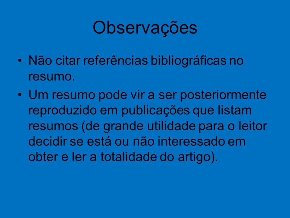 Observações Não citar referências bibliográficas no resumo.