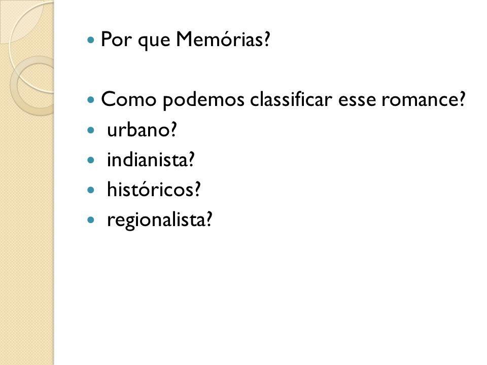 Por que Memórias.Como podemos classificar esse romance.