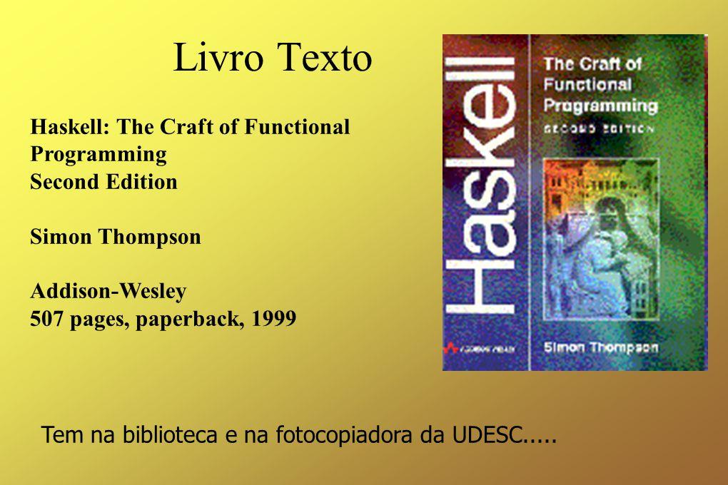 Literatura Adicional ● Bird, R.and Wadler, P. Introduction to Functional Programming.