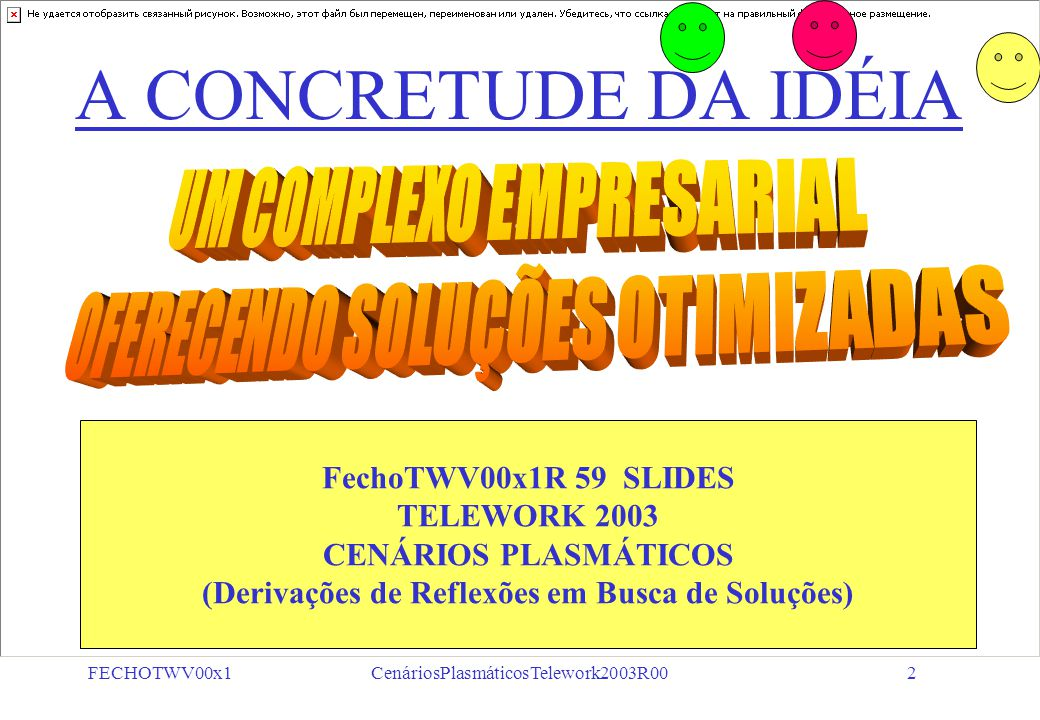 FECHOTWV00x1CenáriosPlasmáticosTelework2003R0022 EIXO B5 = ÓRGÃOS EXECUTORES A TRAJETÓRIA DA AÇÃO META ORIENTADA META DE RESULTADO A1, A2,..., AN REGULADORES us1,us2,...,usN iv1,ivF2,...,ivN SUBORDINAÇÃO MEDIATA SUBORDINAÇÃO IMEDIATA ORGANOGRAMA FUNCIONAL ESTRUTURA DE ORGANIZAÇÃO ATRIBUIÇÕES E COMPETÊNCIAS