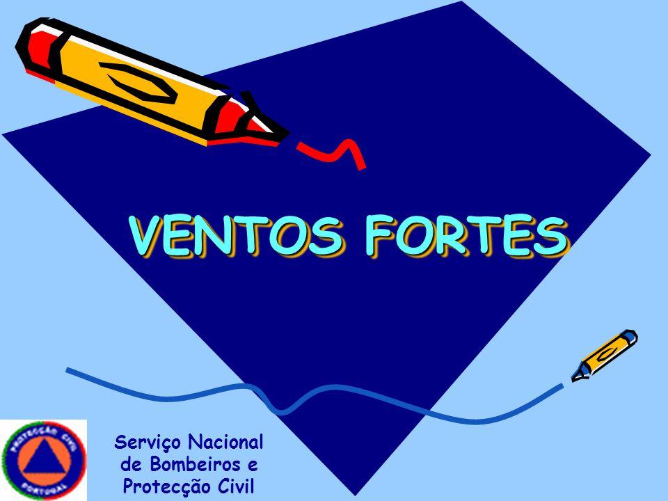 VENTOS FORTES Serviço Nacional de Bombeiros e Protecção Civil