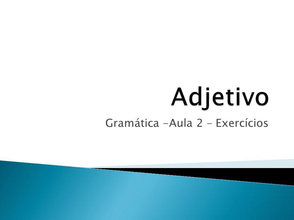 Gramática -Aula 2 – Exercícios
