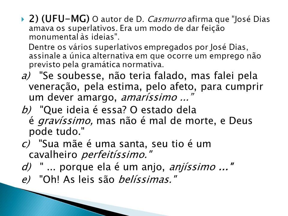  2) (UFU-MG) O autor de D. Casmurro afirma que