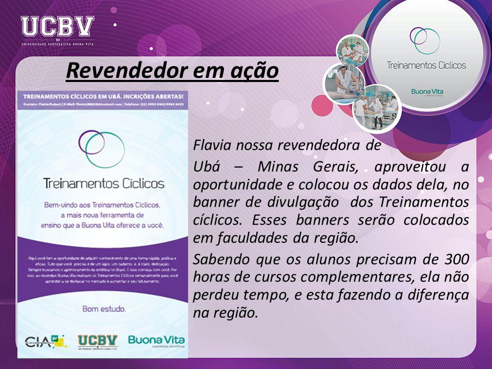 Revendedor em ação Flavia nossa revendedora de Ubá – Minas Gerais, aproveitou a oportunidade e colocou os dados dela, no banner de divulgação dos Treinamentos cíclicos.