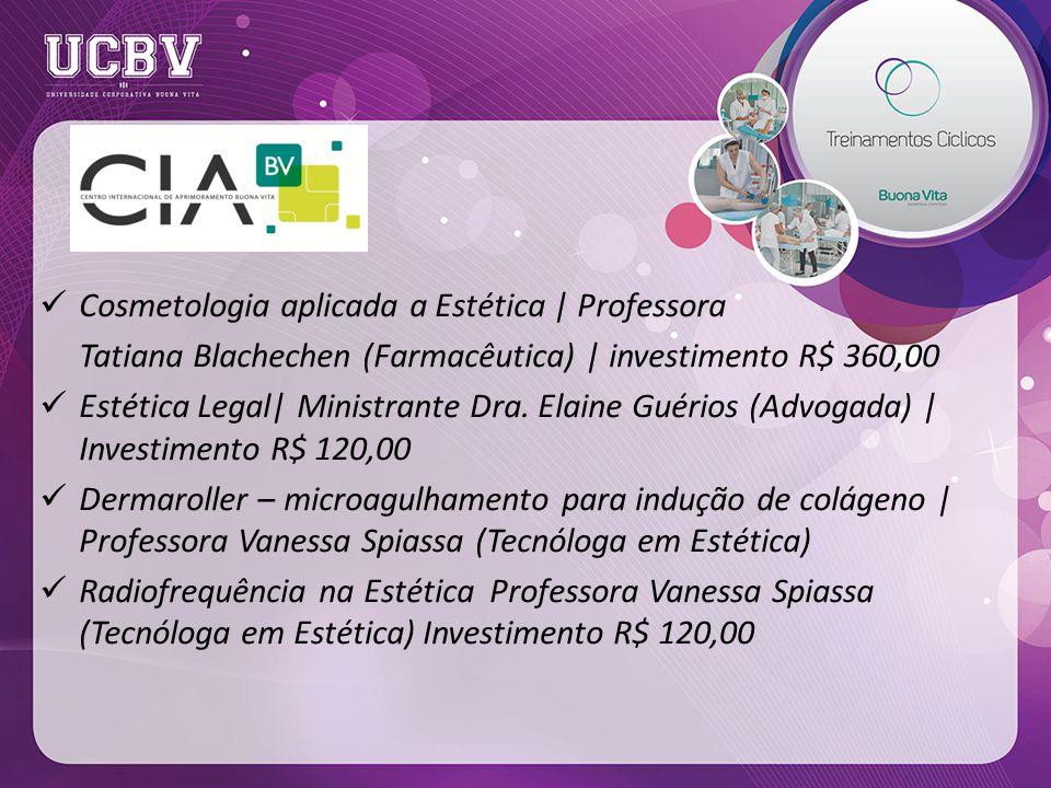 Cosmetologia aplicada a Estética | Professora Tatiana Blachechen (Farmacêutica) | investimento R$ 360,00 Estética Legal| Ministrante Dra.