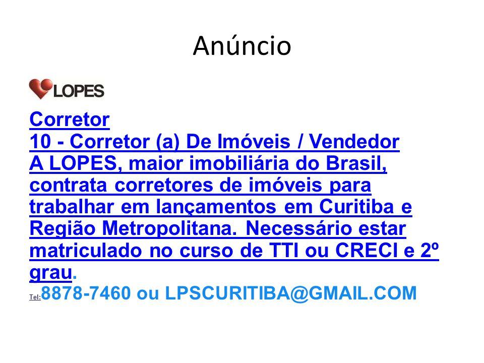Anúncio Corretor 10 - Corretor (a) De Imóveis / Vendedor A LOPES, maior imobiliária do Brasil, contrata corretores de imóveis para trabalhar em lançamentos em Curitiba e Região Metropolitana.