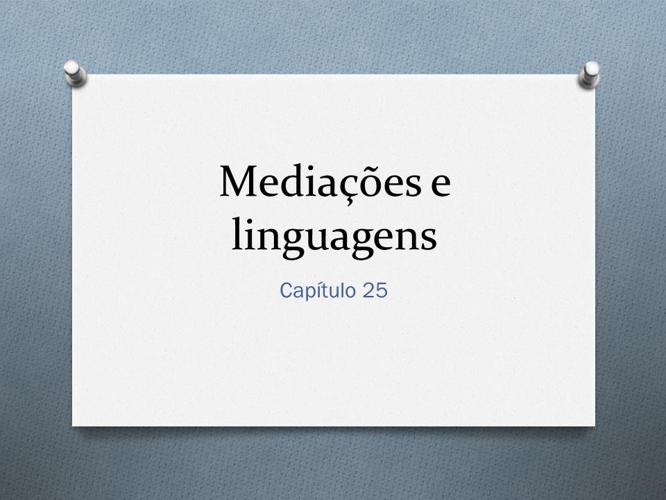Mediações e linguagens Capítulo 25