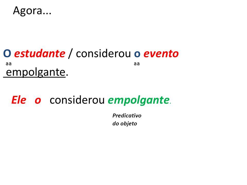 PREDICATIVO OU ADJUNTO??? Substitua o termo do qual o substantivo for núcleo por um pronome substantivo: o substantivo e o adjunto adnominal, que comp