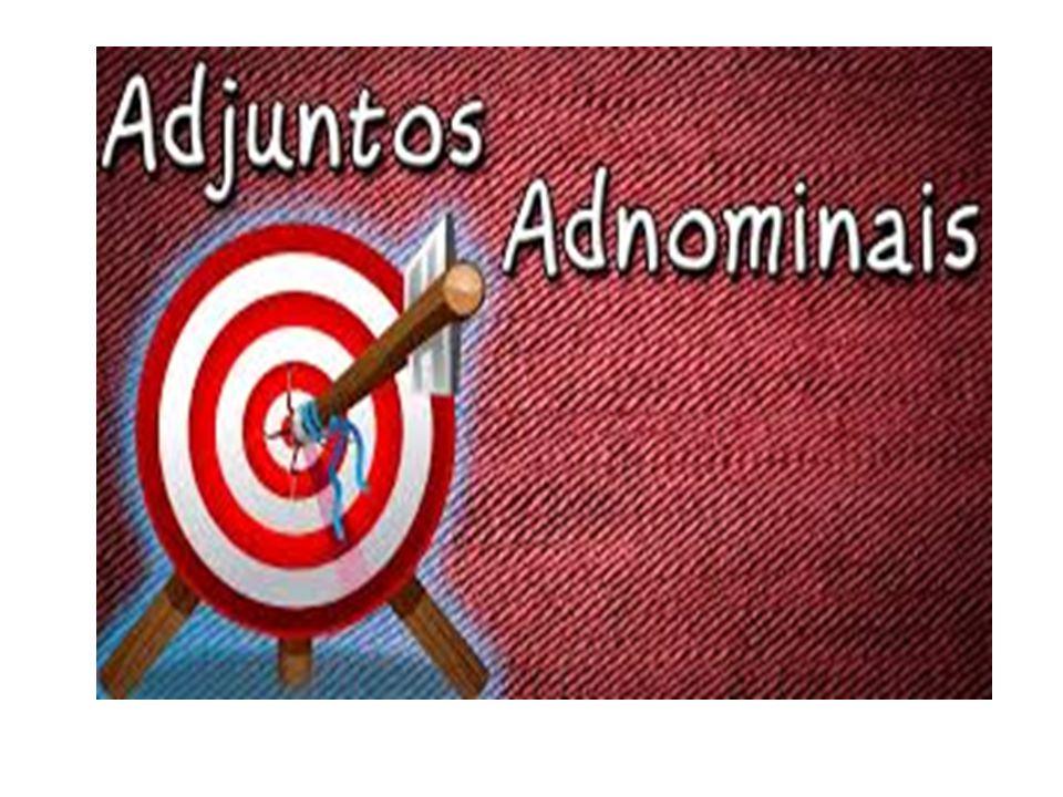 Termos relacionados ao nome NOME PREDICATIVO COMPLEMENTO NOMINAL APOSTO ADJUNTO ADNOMINAL