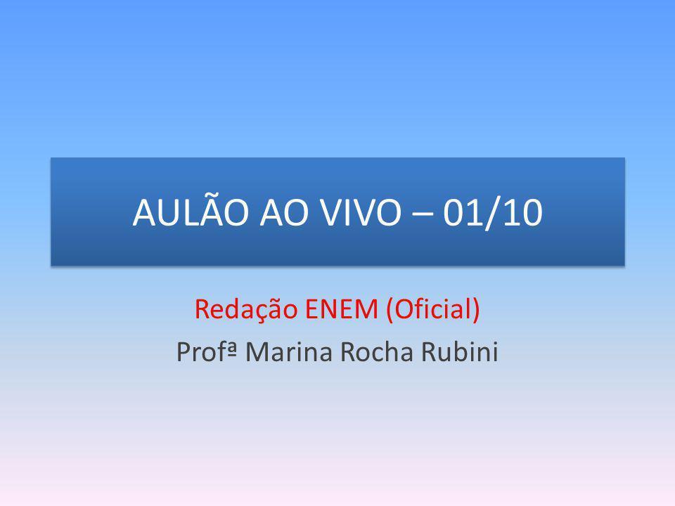 AULÃO AO VIVO – 01/10 Redação ENEM (Oficial) Profª Marina Rocha Rubini