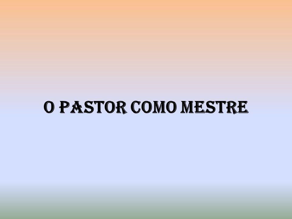 O Pastor como Mestre