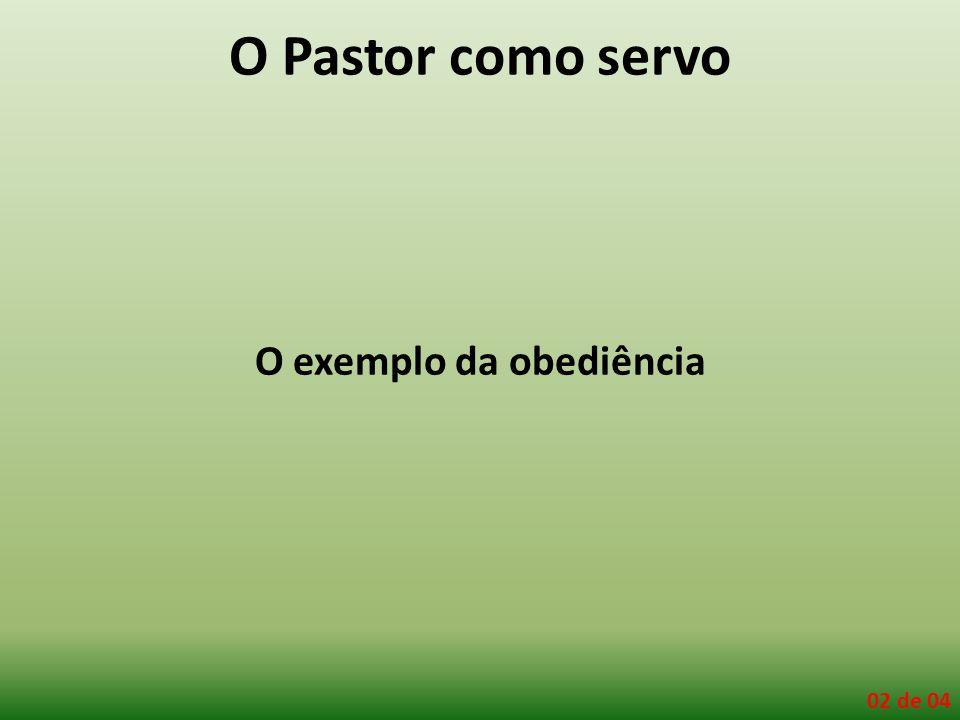 O Pastor como servo O exemplo da obediência 02 de 04