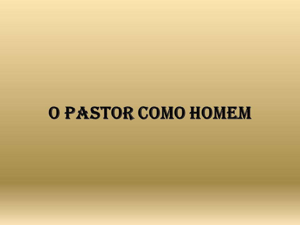 O Pastor como homem
