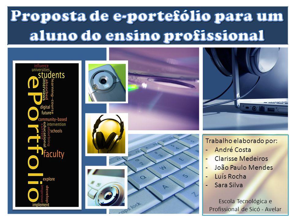 Trabalho elaborado por: -André Costa -Clarisse Medeiros -João Paulo Mendes -Luís Rocha -Sara Silva Escola Tecnológica e Profissional de Sicó - Avelar