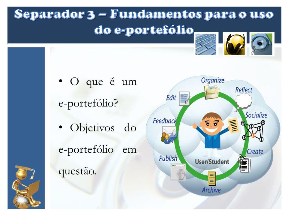 O que é um e-portefólio? Objetivos do e-portefólio em questão.