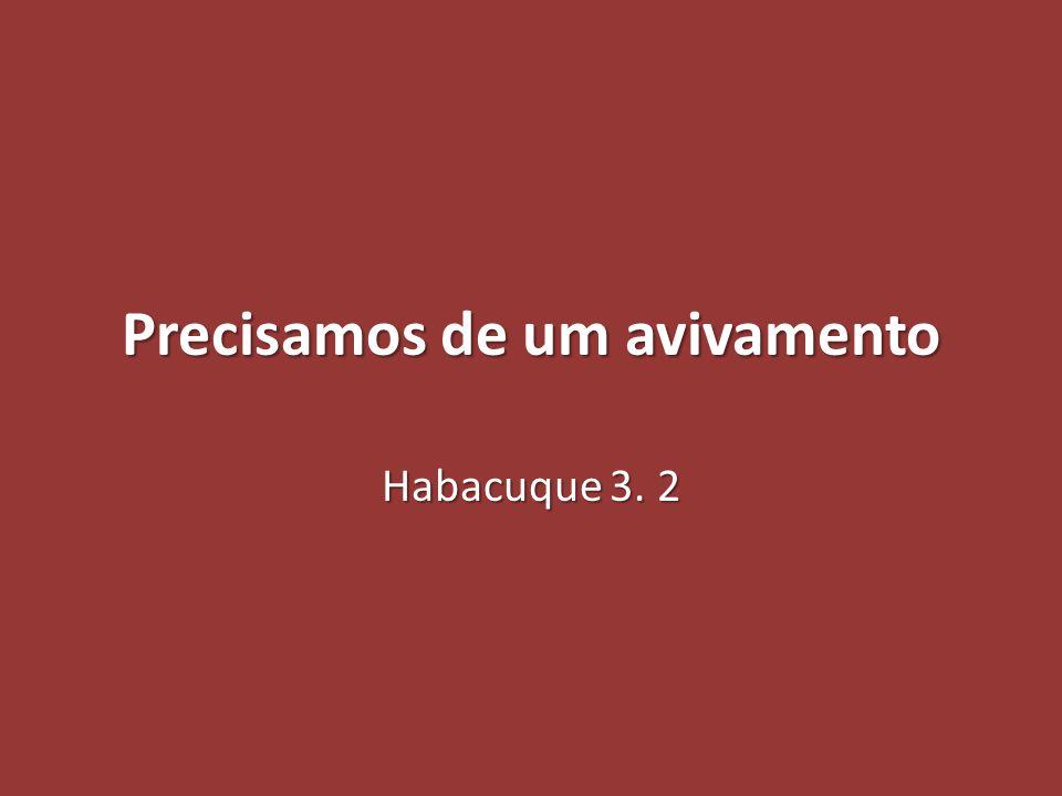 Precisamos de um avivamento Habacuque 3. 2