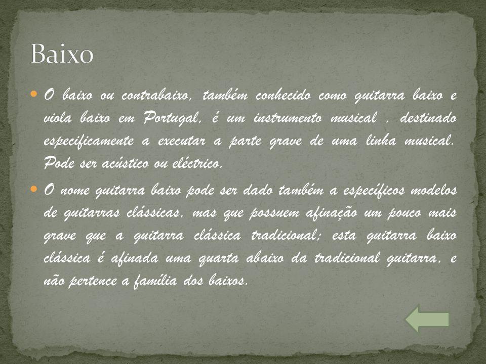 O baixo ou contrabaixo, também conhecido como guitarra baixo e viola baixo em Portugal, é um instrumento musical, destinado especificamente a executar