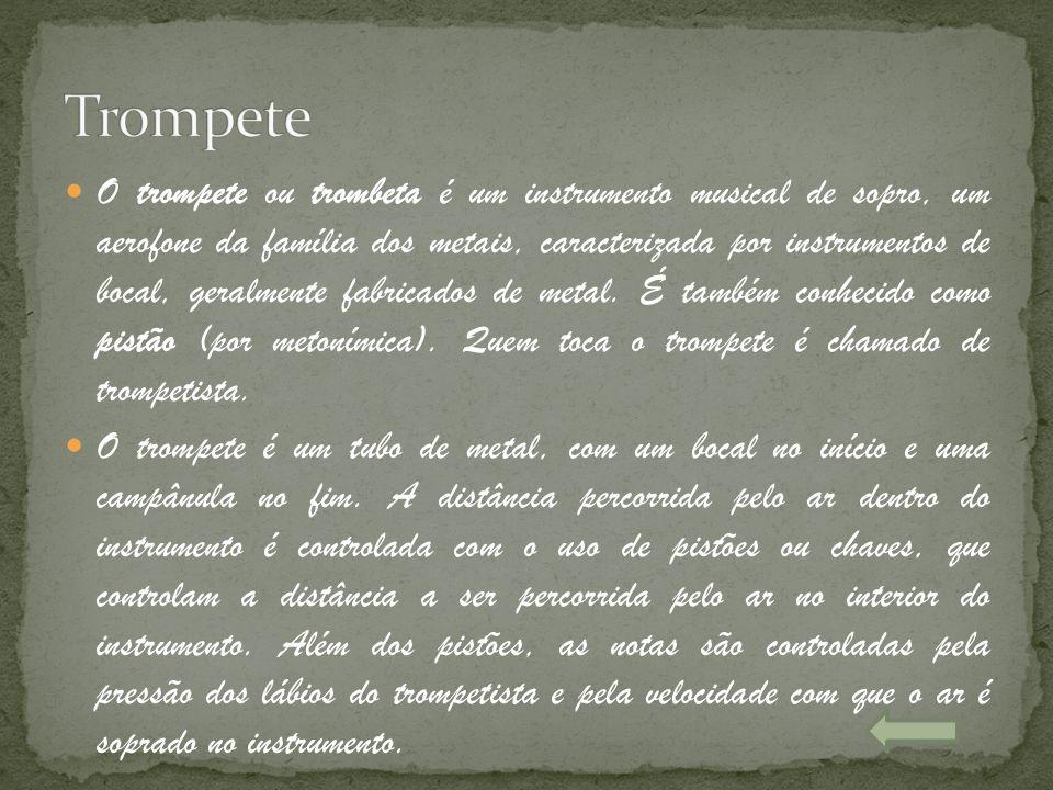 O trompete ou trombeta é um instrumento musical de sopro, um aerofone da família dos metais, caracterizada por instrumentos de bocal, geralmente fabri