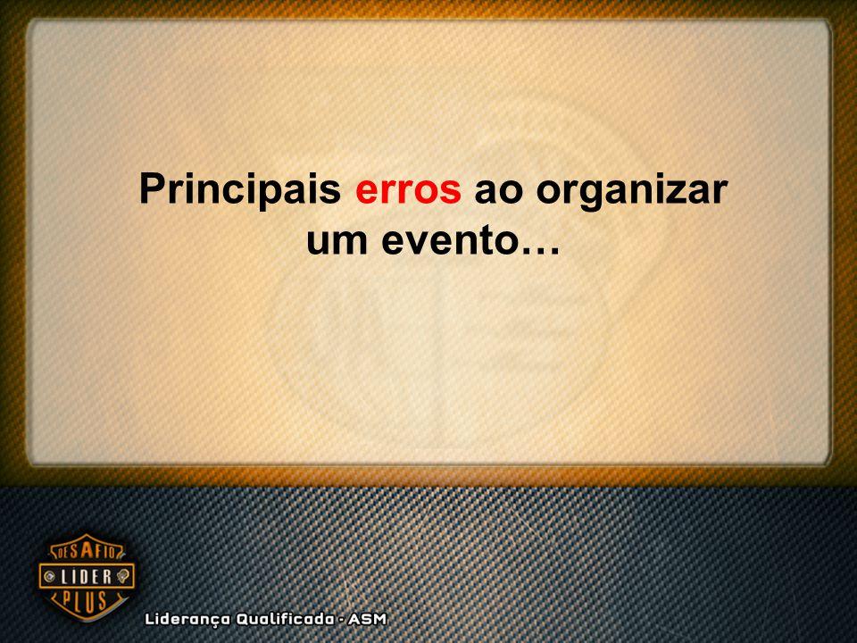Principais erros ao organizar um evento…