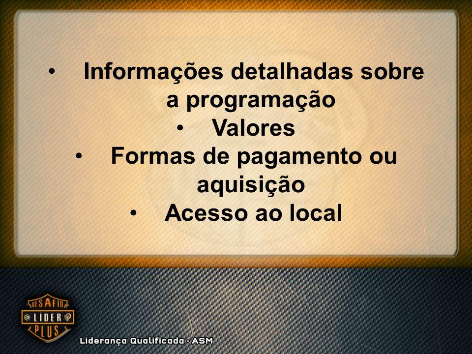Informações detalhadas sobre a programação Valores Formas de pagamento ou aquisição Acesso ao local