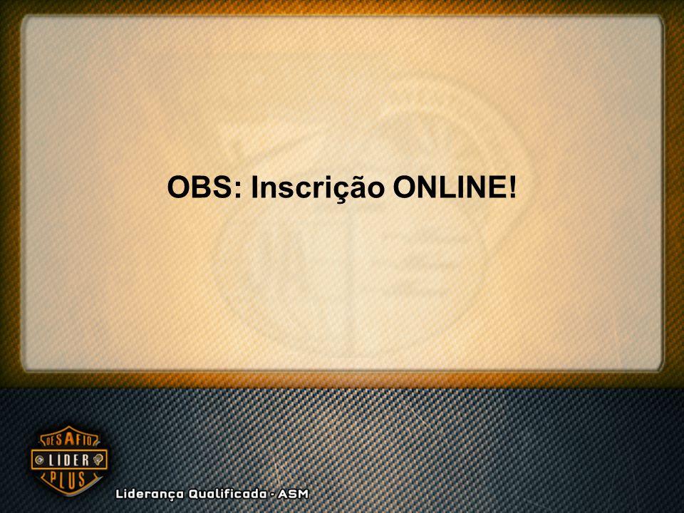 OBS: Inscrição ONLINE!