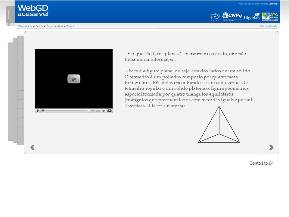 - Uma pirâmide é um poliedros platônicos com um dos polígonos em evidência.