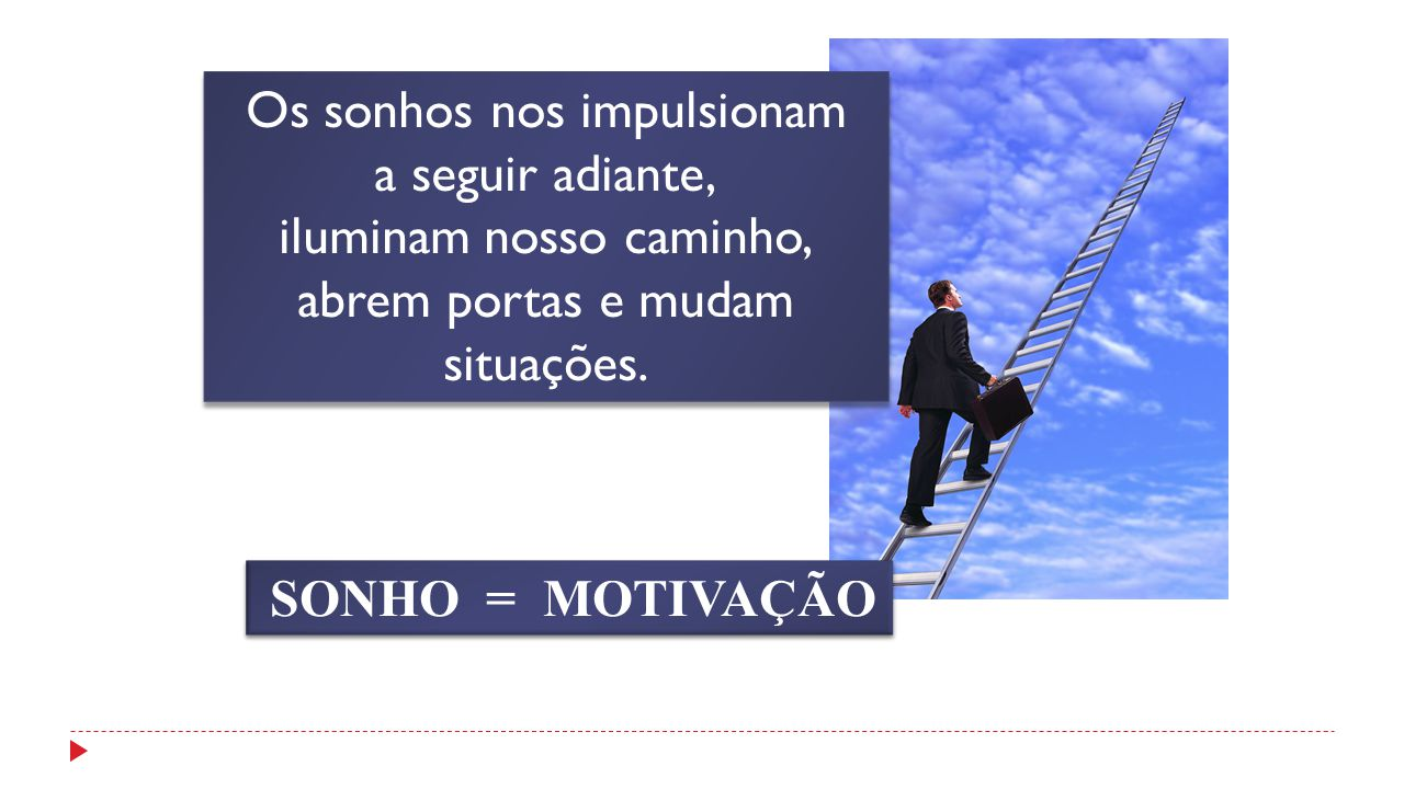 MOTIVAÇÃO = motivos para AÇÃO A motivação é uma energia interna, ninguém motiva ninguém, mas ESTIMULA. MOTIVAÇÃO e ESTÍMULOS nos movem em direção ao a