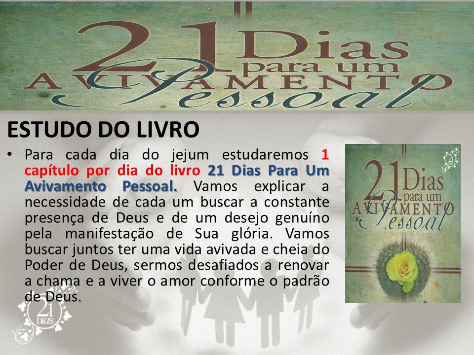 ESTUDO DO LIVRO 21 Dias Para Um Avivamento Pessoal. Para cada dia do jejum estudaremos 1 capítulo por dia do livro 21 Dias Para Um Avivamento Pessoal.