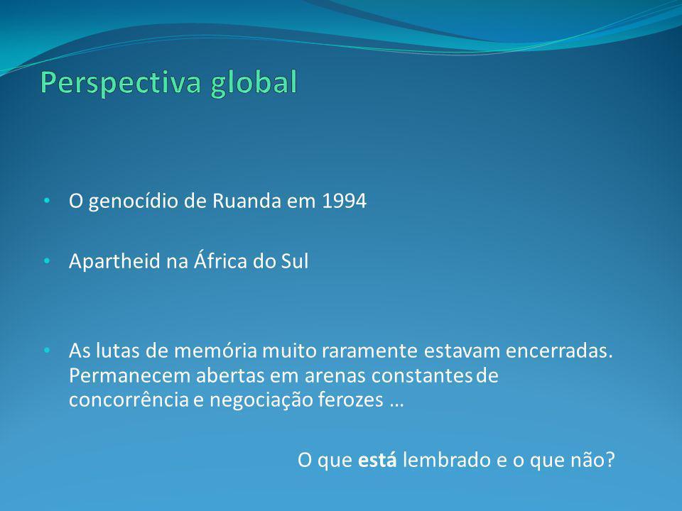 O genocídio de Ruanda em 1994 Apartheid na África do Sul As lutas de memória muito raramente estavam encerradas. Permanecem abertas em arenas constant