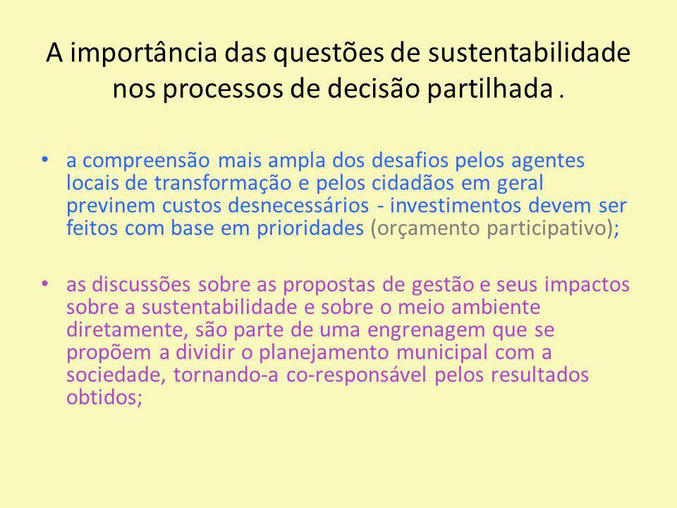 A importância das questões de sustentabilidade nos processos de decisão partilhada. a compreensão mais ampla dos desafios pelos agentes locais de