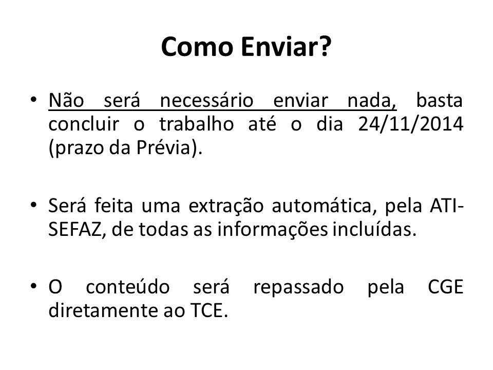 Como Enviar? Não será necessário enviar nada, basta concluir o trabalho até o dia 24/11/2014 (prazo da Prévia). Será feita uma extração automática, pe