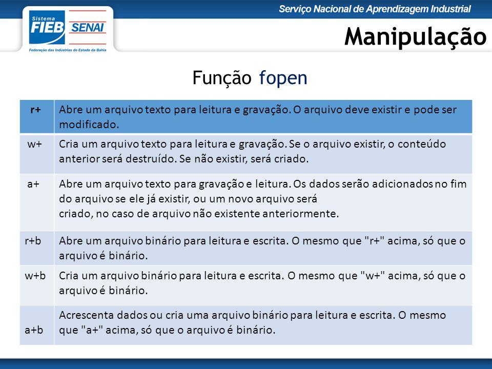 Manipulação r+Abre um arquivo texto para leitura e gravação.