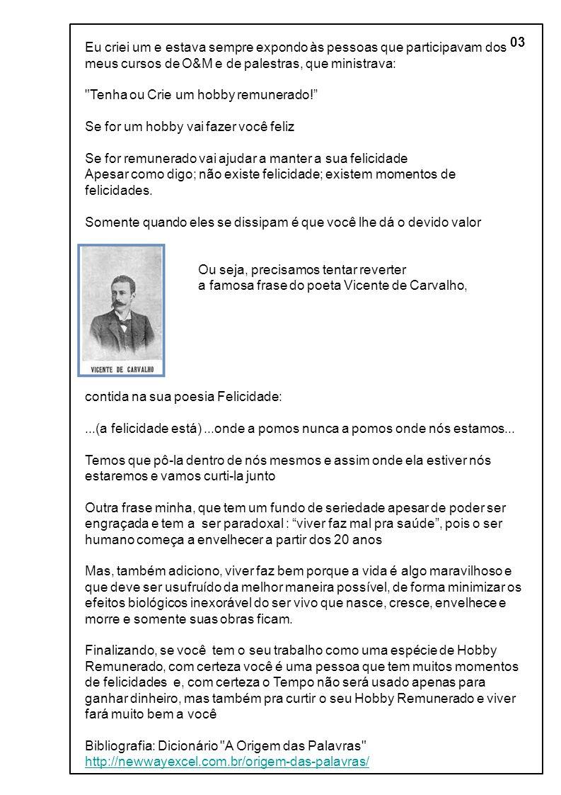 Página 04 (Owner) http://newwayexcel.com.br/ http://www.linkedin.com/profile/view?id=133175519&goback=%2Enmp_*1_*1_*1_*1_*1_*1_*1_*1_*1_*1&trk=spm_pic Manager do SubForum BlackBelt – Excel – Emory University – Atlanta – USA – Para a língua Portuguesa envolvendo Brasil e Portugal CARO COLEGA, AFILIE-SE NO NOSSO FORUM DE EXCEL Link: https://www.linkedin.com/groups?mostRecent= &gid=4621555&trk=my_groups-tile-flipgrp Link http://newwayexcel.com.br/administracao-geral-2/