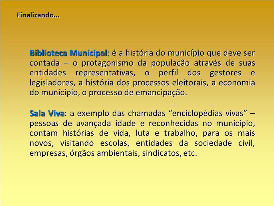 Finalizando... Biblioteca Municipal: é a história do município que deve ser contada – o protagonismo da população através de suas entidades representa