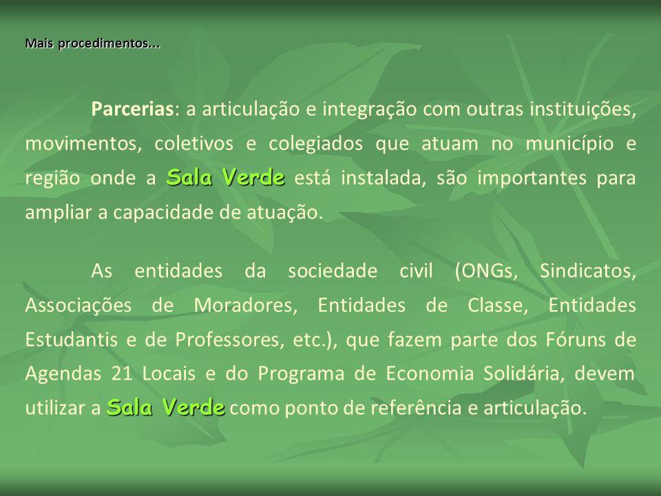 Mais procedimentos... Sala Verde Parcerias: a articulação e integração com outras instituições, movimentos, coletivos e colegiados que atuam no municí