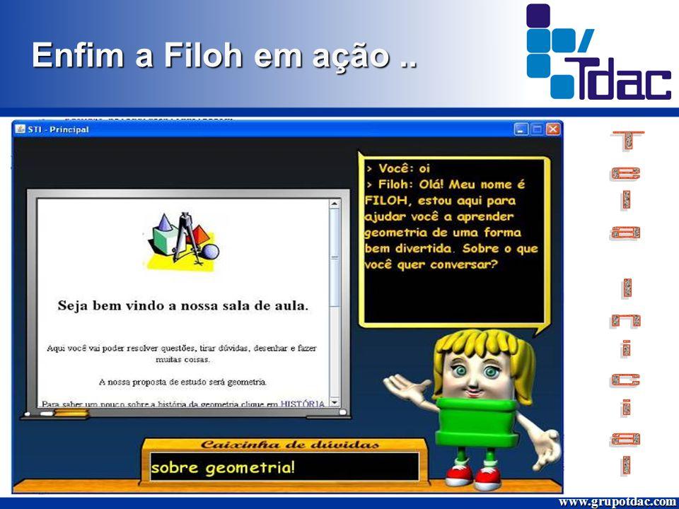 Enfim a Filoh em ação.. www.grupotdac.com