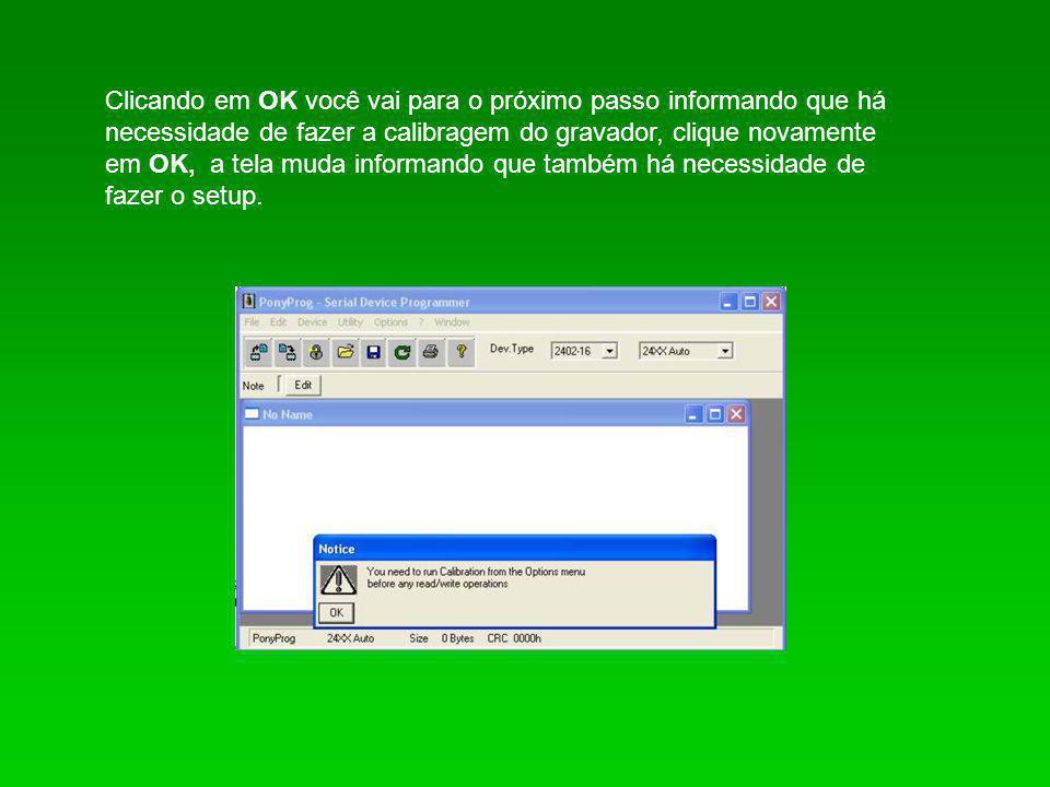 Clicando em OK você vai para o próximo passo informando que há necessidade de fazer a calibragem do gravador, clique novamente em OK, a tela muda info