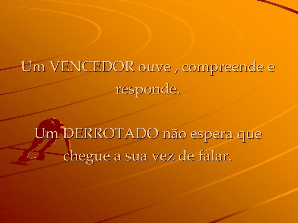 Um VENCEDOR diz: