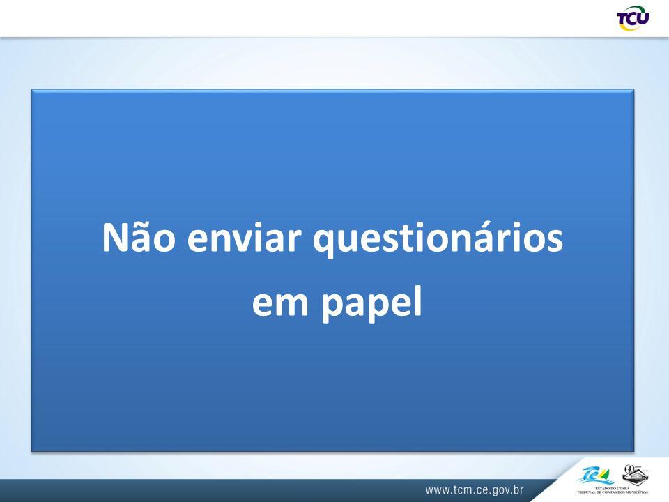 Não enviar questionários em papel Não enviar questionários em papel
